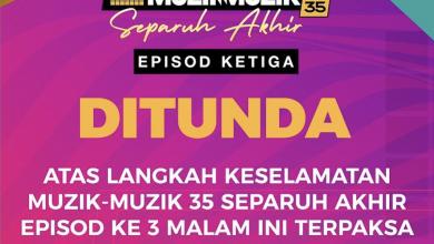 Photo of Saingan Separuh Akhir Muzik-Muzik 35 Episod 3 Terpaksa Ditunda
